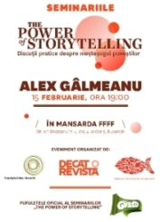 Seminariile The Power of Storytelling, cu Alex Galmeanu