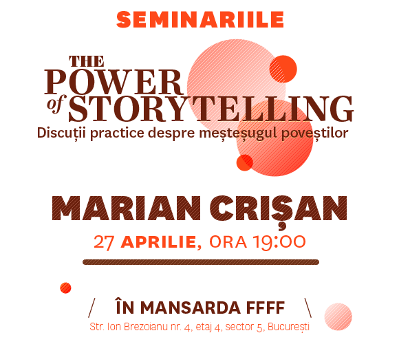 Seminariile The Power of Storytelling, cu Marian Crisan