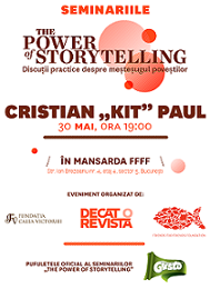 "Seminariile The Power of Storytelling, cu Cristian ""Kit"" Paul"