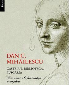 Eveniment cu Dan C. Mihailescu despre Feminitatea exemplara