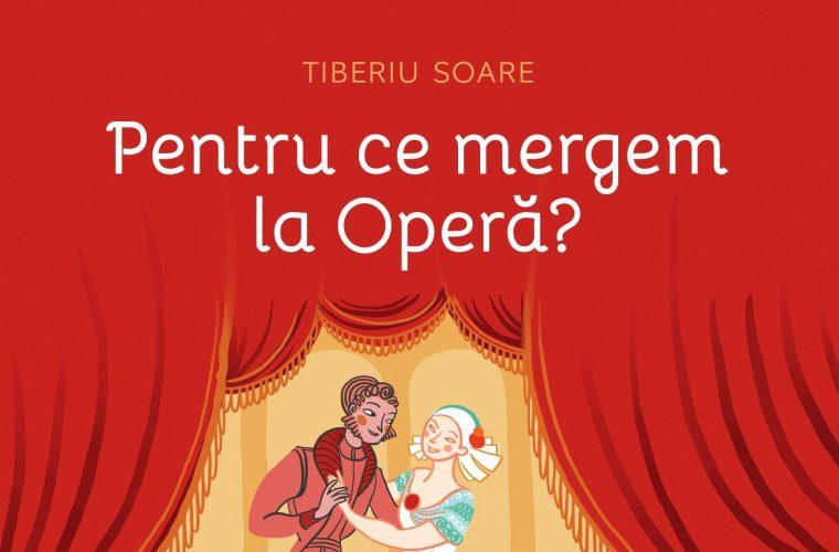 """Cartea """"Pentru ce mergem la Operă?"""""""
