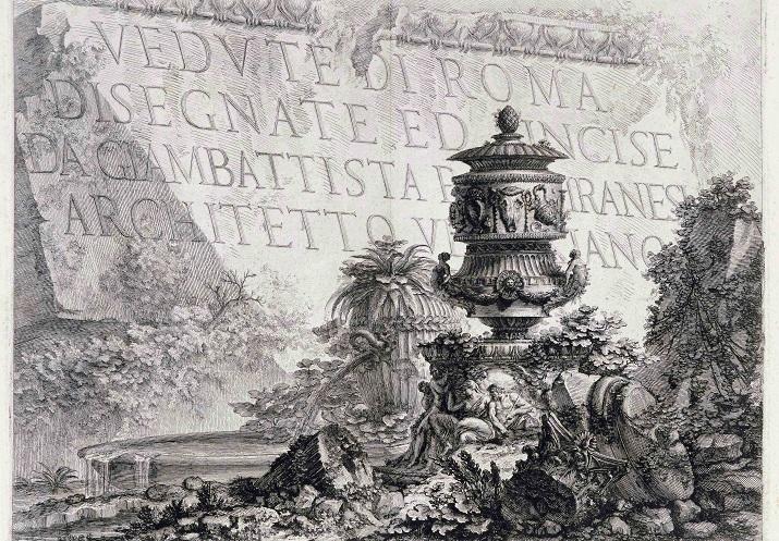 Lumea lui Piranesi. Gravuri şi fantezie în Roma veacului al XVIII-lea