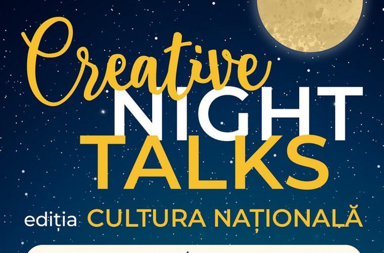 Creative Night Talks – ediţia Cultura Naţională